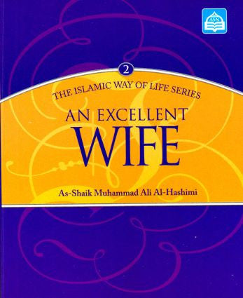 An Excellent Wife - Muhammad Ali al-Hashimi