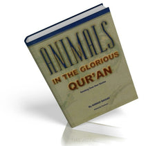 Animals In The Glorious Qur'an  - Ahmad Bahjat