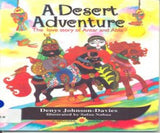 A Desert Adventure The Love Story of Antar and Abla - Denys Johnson-Davies