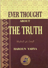 Ever Thought about the Truth? - Harun Yahya