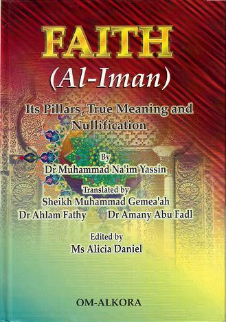Faith (al Iman) - Its Pillars, True Meaning & Nullification - Muhammad Na'im Yassin
