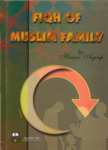 Fiqh of Muslim Family - Hassan Ayoub
