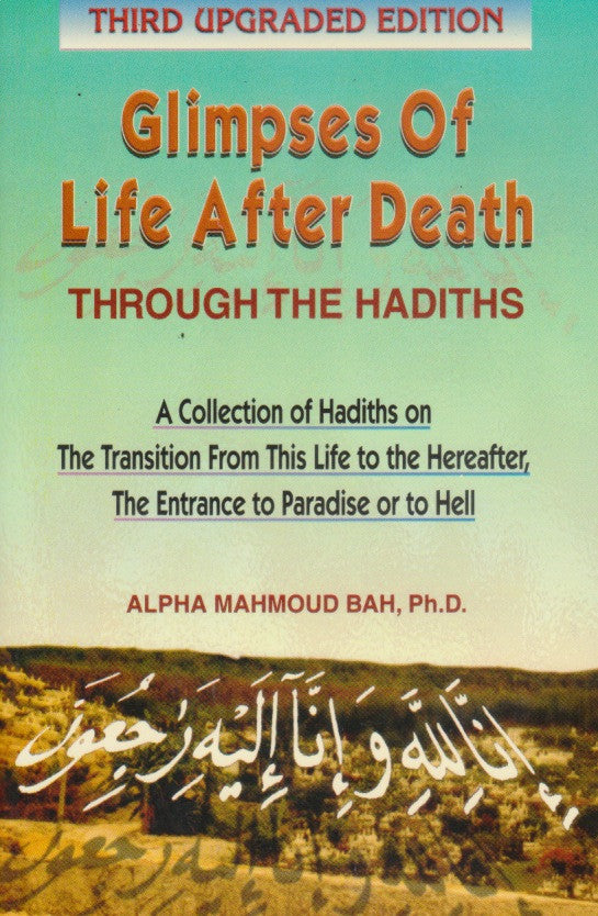 Glimpses of Life after Death through the Hadiths - Alpha Mahmoud Bah