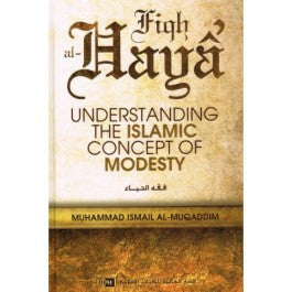 Fiqh al-Haya' Understanding The Islamic Concept Of Modesty