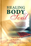 Healing Body & Soul : Your Guide to Holistic Wellbeing Following Islamic Teachings -Amira Ayad