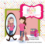 How To Get Hijab Ready - A Guide For Muslim Girls Ages 8 to 11