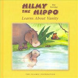 Hilmy the Hippo: Learns about vanity- Rae Norridge