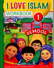 I Love Islam Level One (1) Workbook : Islamic Studies Textbook Series