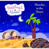 Faatimah & Ahmed : Miracles in the Desert - Razeena Gutta