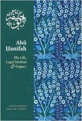 Abu Hanifah : His Life, Legal Method & Legacy - Muhammad Akram Nadwi