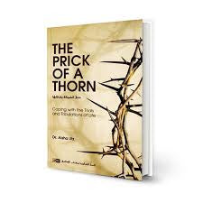 The Prick Of A Thorn - Coping with the Trials and Tribulations Of Life