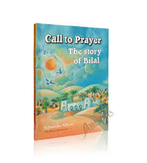 Call to Prayer : The Story of Bilal - Edoardo Albert