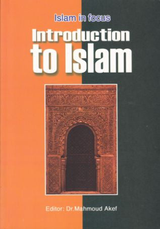 Islam in focus : Introduction to Islam -  Mahmoud Akef