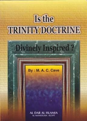 Is the Trinity Doctrine Divinely Inspired? - M.A.C. Cave
