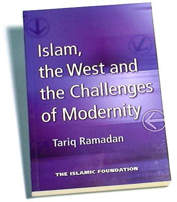 Islam, the West and the Challenges of Modernity  - Tariq Ramadan
