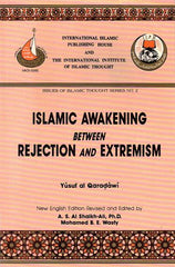 Islamic Awakening Between Rejection & Extremism - Yusuf Al Qaradawi
