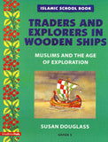 Islamic School Book Grade 5 : Traders And Explorers in Wooden Ships - Susan Douglass
