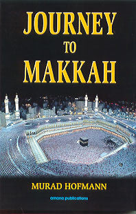 Journey to Makkah - Murad Hofmann