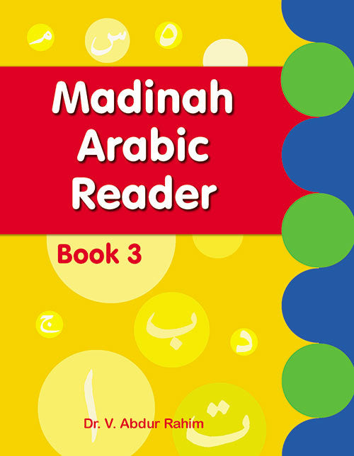 Madinah Arabic Reader Book 3 - Dr. V. Abdur Rahim