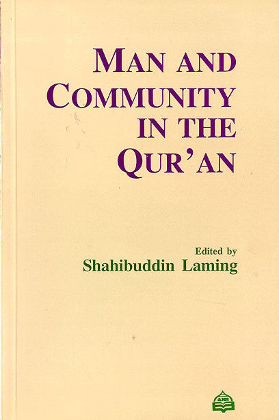 Man and Community in the Qur'an - Shahbuddin Laming