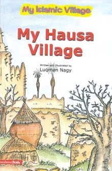 My Hausa Village (Hard Cover) - Luqman Nagi