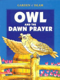 Owl and the Dawn Prayer (PB) Garden of Islam Series - Hediyah al-Amin