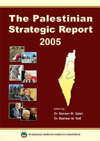 The Palestinian Strategic Report 2005  - Mohsen Mohammed Saleh