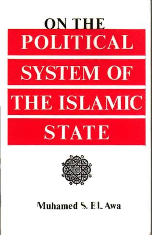 On The Political System of the Islamic State - Muhammad S. El-Awa