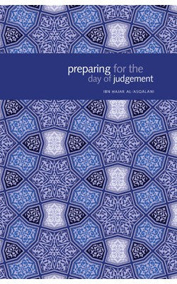 Preparing for the Day of Judgement - Ibn Hajar Al Asqalani