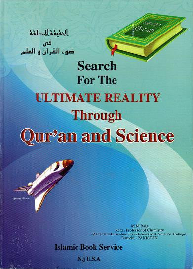 Search for the Ultimate reality through the Quran and Science - M.M Baig