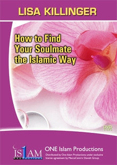 How To Find Your Soulmate the Islamic Way (DVD)  - Lisa Killinger