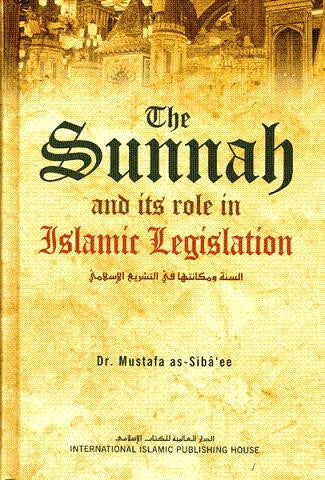 The Sunnah and its Role in Legislation  - Mustafa Sibai
