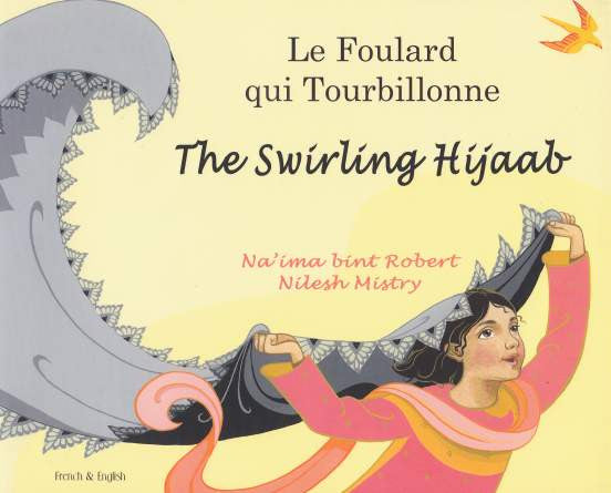 Swirling Hijaab: Le Foulard Qui Tourbillonne (English/French) - Na'ima Bint Robert