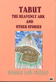 Tabut: the Heavenly Ark and Other Stories - Mohamad Yasin Owadally