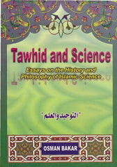 Tawhid and Science - Prof Osman Bakar