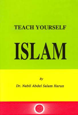 Teach Yourself Islam  - Nabil Abdel-Salam Harun