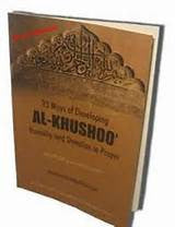 33 Ways of Developing Al-Khushoo' Humility and devotion in Prayer