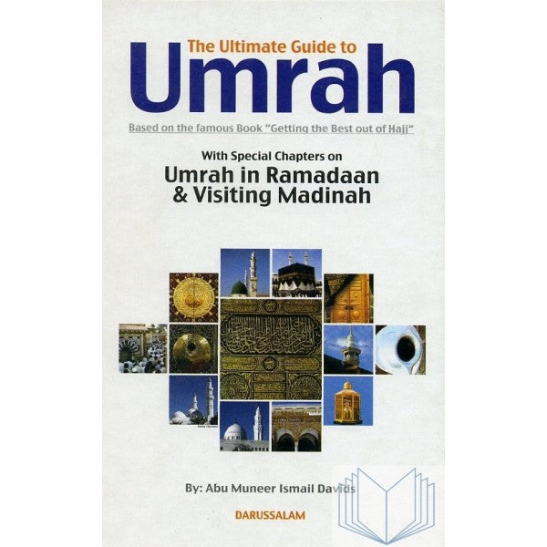 The Ultimate Guide to Umrah - Abu Muneer Ismail Davids