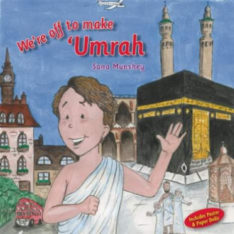 We're Off to Make 'Umrah - Sana Munshey