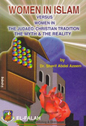 Women in Islam Versus Woman in the Judaeo-Christian Tradition - Sherif Abdel Azeem
