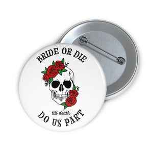 Till Death Do Us Party Pin Buttons, Accessories, [JcubedK]