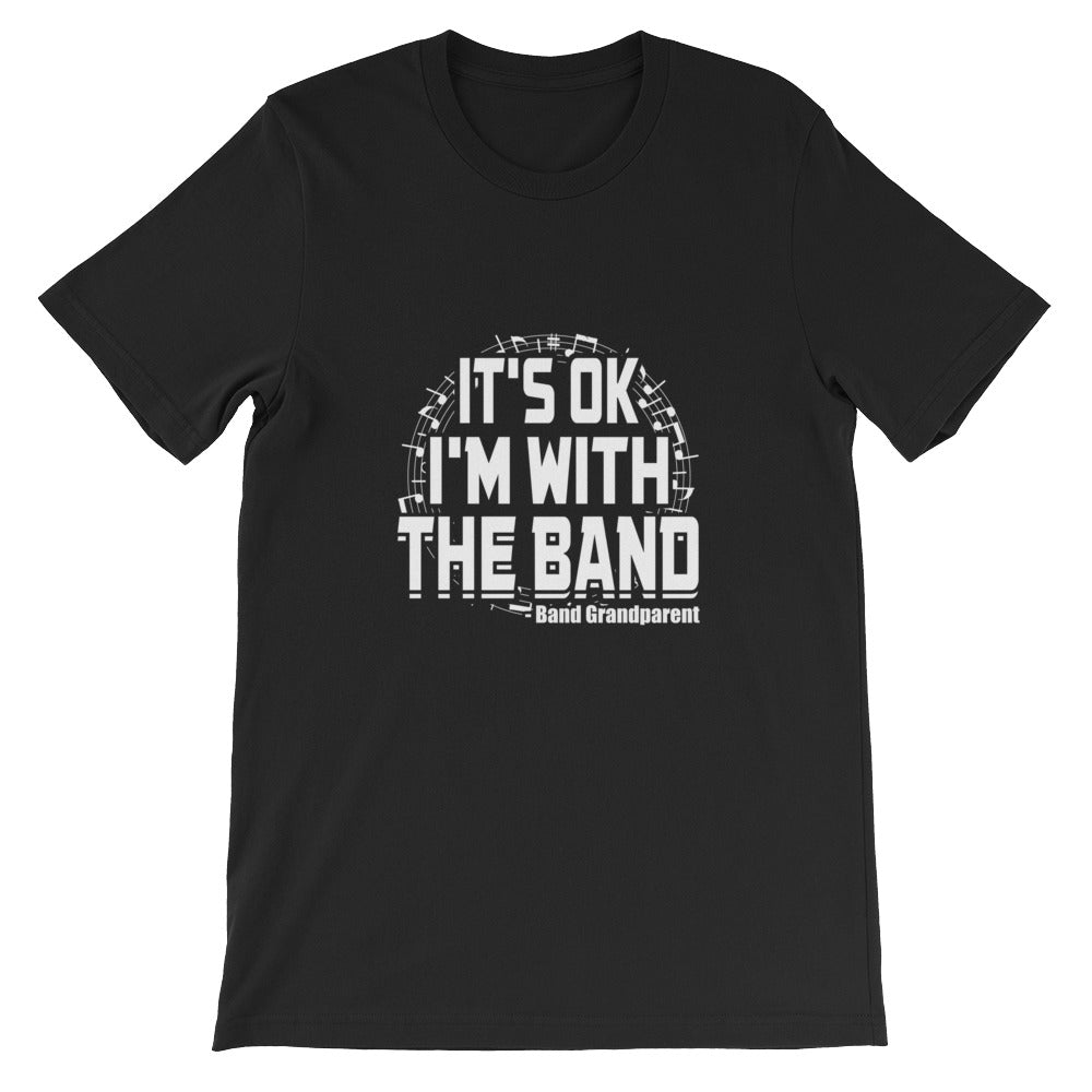 It's OK  I'm With The Band - Band Grandparent  -  Unisex short sleeve t-shirt