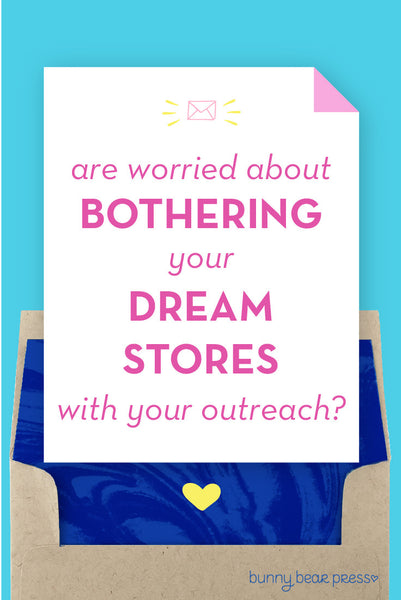 Are you worried about bothering your dream stores/clients with your outreach? Don't be!