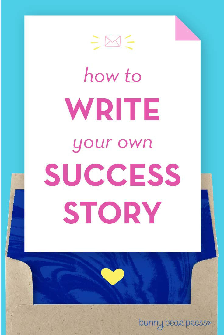 How to write your own success story