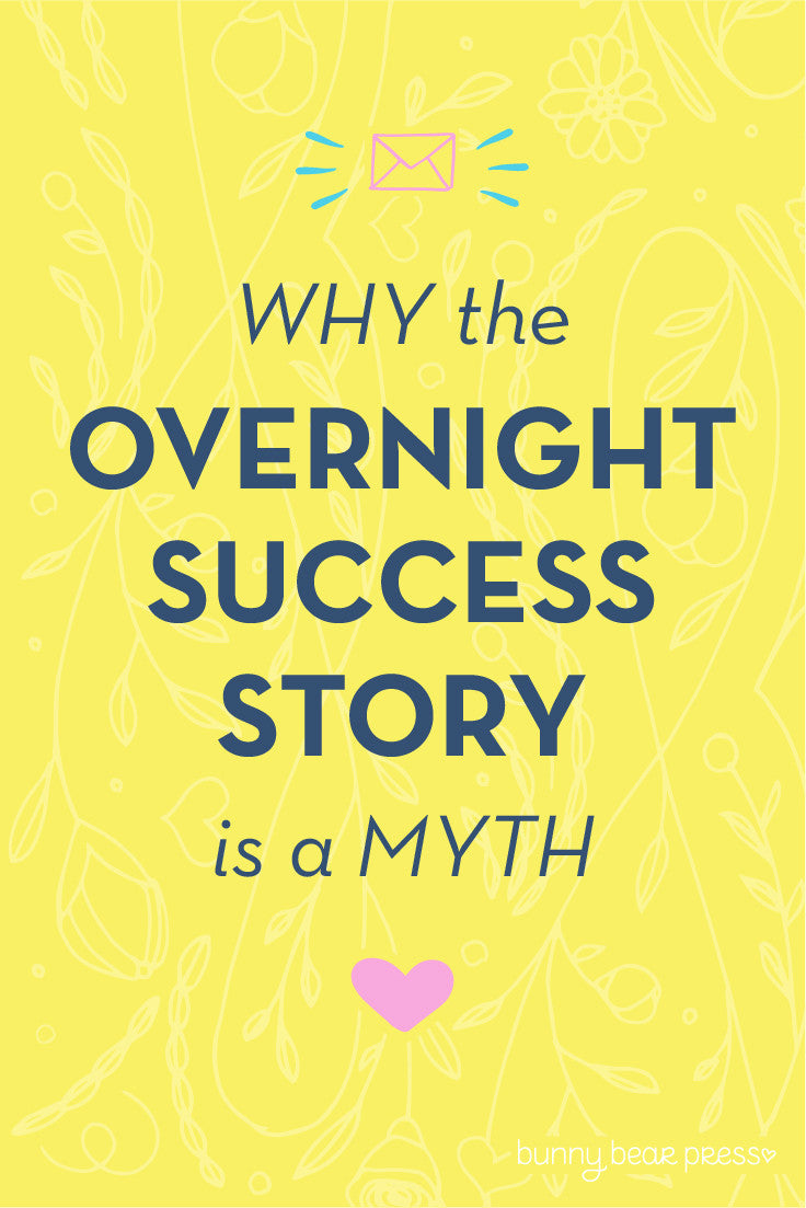 Why the overnight success story is a myth