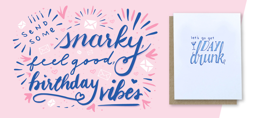 Send Some Snarky Feel Good Birthday Vibes Lettering Image