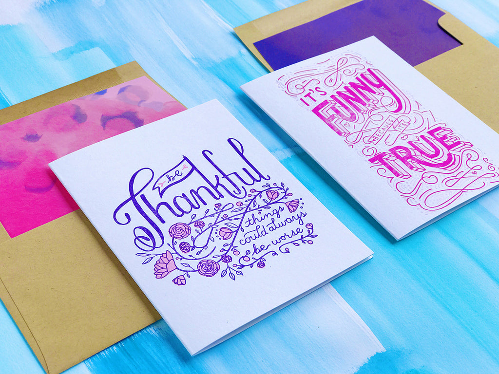 Be Thankful It could always be worse and It's funny because its true letterpress printed greeting cards