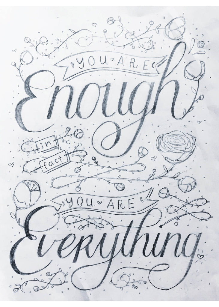 You Are Enough, In Fact You Are Everything hand lettering by Bunny Bear Press
