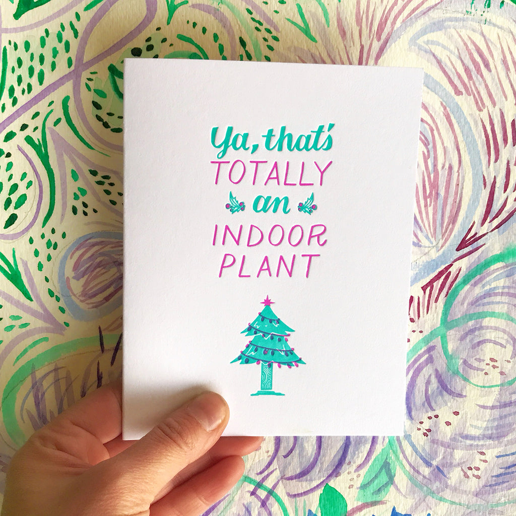Totally an Indoor Plant Christmas letterpress card by bunny bear press