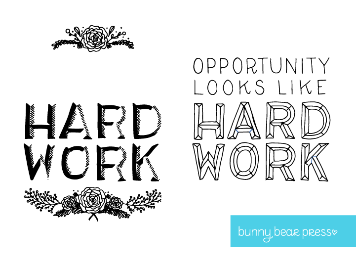 "Layer separations for making letterpress plates. Artwork by Bunny Bear Press. ""Opportunity looks a lot like hard work"""